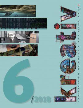 Titelseite Kreativ 6/2018 23.Jahrgang der Fachzeitschrift für Kreativ-Profis aus den Bereichen Werbetechnik, Large Format Printing, 3D-Printing, Textildruck, Digital Imaging, Fotografie, Typografie, Video und Webdesign